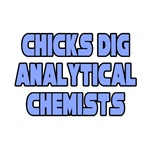 'Chicks Dig Analytical Chemists' shirts and apparel