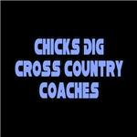 'Chicks Dig Cross Country Coaches' shirts and gifts
