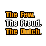 'The Few. The Proud. The Dutch.' shirts and gifts