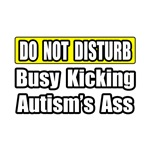 'Busy Kicking Autism's Ass' autism support shirts and gifts