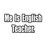 'Me Is English Teacher' funny english teacher shirts and gifts
