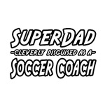 'Super Dad...Soccer Coach' shirts and gifts