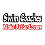 'Swim Coaches Make Better Lovers' swim coach shirts and gifts