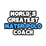 'World's Greatest Water Polo Coach' shirts and gifts